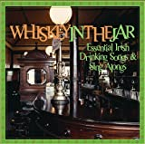 Whiskey in the Jar: Essential Irish Drinking Songs & Sing Alongs