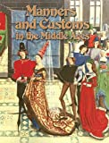Manners and Customs in the Middle Ages (Medieval World (Crabtree Paperback))