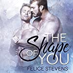 The Shape of You | Felice Stevens