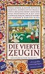 Die vierte Zeugin: Historischer Roman...