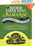 Mother Earth News Almanac: A Guide Th...