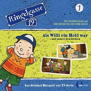 Als Willi ein Held war (Ringelgasse 19, 1) Hörspiel