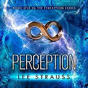 Perception: Perception Trilogy, Book 1 | Lee Strauss, Elle Strauss