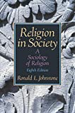 img - for Religion in Society: A Sociology of Religion by Ronald L. Johnstone (2006-02-22) book / textbook / text book