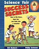 img - for Science Fair Success Secrets: How to Win Prizes, Have Fun, and Think Like a Scientist book / textbook / text book