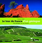 Le tour de France d'un g�ologue : Nos...
