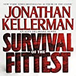 Survival of the Fittest: An Alex Delaware Novel (       ABRIDGED) by Jonathan Kellerman Narrated by John Rubinstein