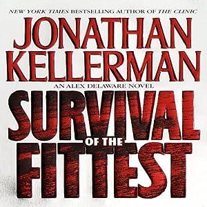 Survival of the Fittest: An Alex Delaware Novel | [Jonathan Kellerman]