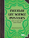 Everyday Life Science Mysteries: Stories for Inquiry-Based Science Instruction - PB333X2