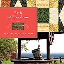 Path of Freedom (       UNABRIDGED) by Jennifer Hudson Taylor Narrated by Amy Tallmadge