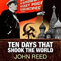 Ten Days That Shook the World Audiobook by John Reed Narrated by George Backman