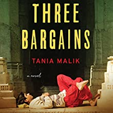 Three Bargains (       UNABRIDGED) by Tania Malik Narrated by Sanjiv Jhaveri