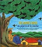 The Harvest Birds/Los Pajaros De LA Cosecha