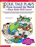 Folk Tale Plays From Around the World That Kids Will Love! (Grades 3-5): 8 Short Read Aloud Plays With Engaging Activities That Build Reading Skills, Add Spark to Social Studies Lessons (0439222575) by Marci Appelbaum