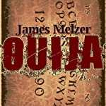 Ouija | James Melzer