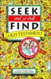 Seek and Ye Shall Find-Old Testament (0929216784) by Michael Berry