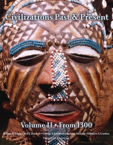Civilizations Past & Present, Volume 2 (from 1300) (12th Edition)