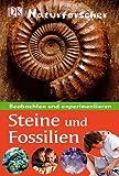 Naturforscher - Steine und Fossilien: Beobachten und experimentieren - Ben Morgan