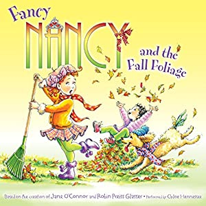 Fancy Nancy and the Fall Foliage | [Jane O'Connor]