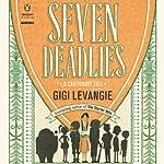 Seven Deadlies: A Cautionary Tale | Gigi Levangie