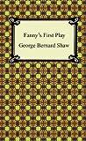 George Bernard Shaw Fanny's First Play