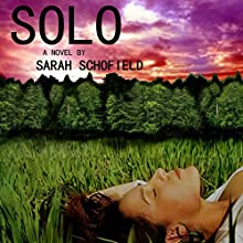 Solo (       UNABRIDGED) by Sarah Schofield Narrated by Melanie Avalon