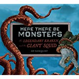 Here There Be Monsters: The Legendary Kraken and the Giant Squid