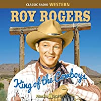 Roy Rogers: King of the Cowboys audio book