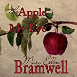 The Apple of My Eye | Mary Ellen Bramwell