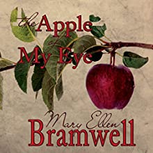The Apple of My Eye Audiobook by Mary Ellen Bramwell Narrated by Wendy Pitts