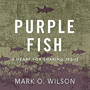 Purple Fish: A Heart for Sharing Jesus Audiobook
