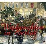 Weihnachten in Berlin: Geschichten, Lieder, Bilder und Rezepte aus über 100 Jahren