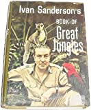 Ivan Sanderson's Book of Great Jungles