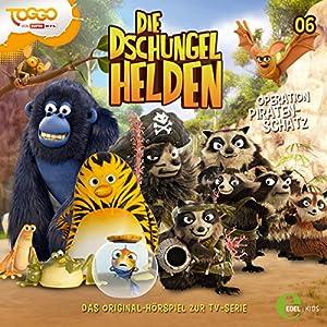 Operation Piratenschatz (Die Dschungelhelden 6) Hörspiel