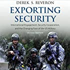 Exporting Security: International Engagement, Security Cooperation, and the Changing Face of the US Military Hörbuch von Derek S. Reveron Gesprochen von: Douglas R. Pratt