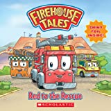 Red To The Rescue (Firehouse Tales) (043989462X) by Dower, Laura