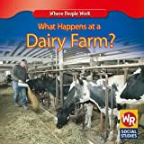 What Happens at a Dairy Farm? (Where People Work)