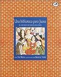 Una Biblioteca Para Juana (Spanish Edition) (0440417651) by Mora, Pat