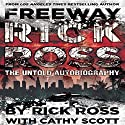 Freeway Rick Ross: The Untold Autobiography (       UNABRIDGED) by Rick Ross, Cathy Scott Narrated by Kevin Pierce