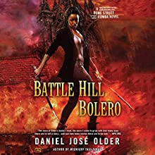 Battle Hill Bolero: Bone Street Rumba, Book 3 | Livre audio Auteur(s) : Daniel José Older Narrateur(s) : Daniel José Older