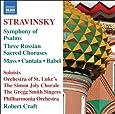 Stravinsky: Three Russian Sacred Choruses / Symphony of Psalms / Mass / Cantata / Babel