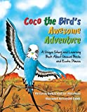 Coco the Birds Awesome Adventure: A Unique Story and Learning Book about Unusual Birds and Exotic Places