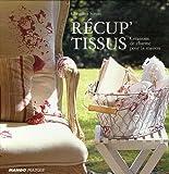echange, troc Christina Strutt - Récup' Tissus : Créations de charme pour la maison