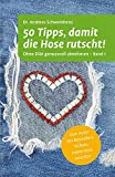 50 Tipps, damit die Hose rutscht! Ohne Di�t genussvoll abnehmen - Band 1