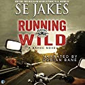 Running Wild: Havoc, Book 1 Audiobook by SE Jakes Narrated by Dorian Bane
