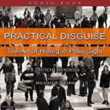 Practical Disguise: The Art of Hiding in Plain Sight (       UNABRIDGED) by B.