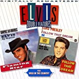 Elvis Presley Flaming Star / Follow That Dream / Wild In The Country