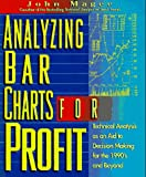 img - for Analyzing Bar Charts for Profit: Technical Analysis As an Aid to Decision Making for the 1990s and Beyond book / textbook / text book