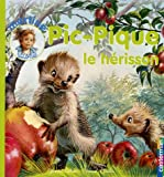 echange, troc Jeanne Dethise, Marcel Marlier - Pic-Pique : Le hérisson