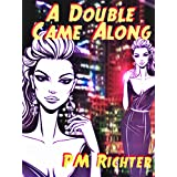 A Double Came Alongby Pamela M. Richter